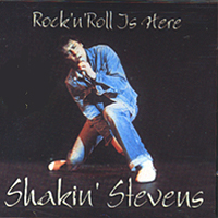 Stevens, Shakin' - Rock'n'Roll Is Here